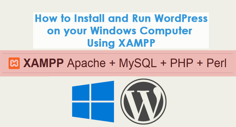 How to Install and Run WordPress on your Windows Computer Using XAMPP